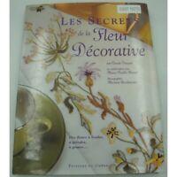 CLAUDE FAUQUE les secrets de la fleur décorative - fleurs à broder, peindre, gra