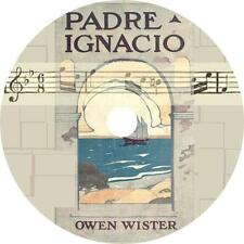 Padre Ignacio, Or The Song Of Temptation by Owen Wister Audiobook on 1 MP3 CD