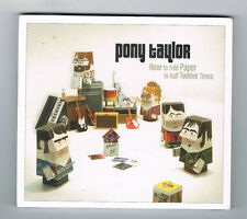 PONY TAYLOR - HOW TO FOLD PAPER IN HALF TWELVE TIMES - 12 TRACKS - 2012 - NEW