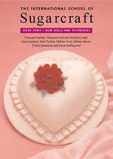 Ford, Margaret et al .. The International School of Sugarcraft Book Three