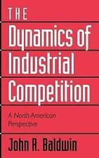 The Dynamics of Industrial Competition: A North American Perspective-ExLibrary
