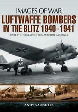 Luftwaffe Bombers in the Blitz 1940-1941 (Images of War) par Saunders, Andy Pap