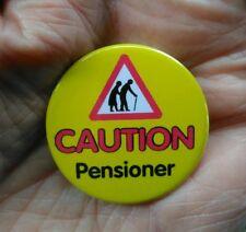 CAUTION pensioner,novelty 38mm pin badge. Retirement,birthdays