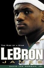 LeBron James: The Rise of a Star