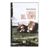Andrea Campanella - L'insulto del tempo - Cut-Up - 2011