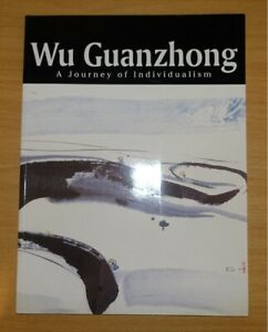 Wu Guanzhong A Journey of Individualism (60 Pages) 10-13 November 1994 Singapore