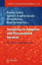Semantics in Adaptive and Personalized Services : Methods, Tools and...