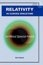 Relativity in Curved Spacetime: Life without special relativity by Eric Baird
