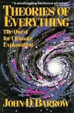 Theories of Everything-The Quest for Ultimate Explanation by Jhon D. Barrow. H/C