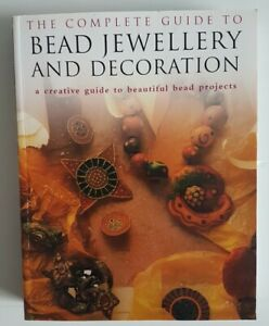 The Complete Guide to Bead Jewellery and Decoration 447 pages