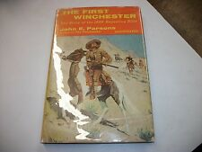 THE FIRST WINCHESTER, THE STORY OF THE 1866 REPEATING RIFLE BY JOHN E. PARSONS