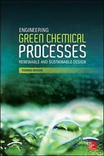Engineering Green Chemical Processes: Renewable and Sustainable Design by DeRos