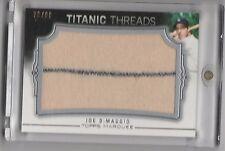 2011 Topps Marquee Titanic Threads Joe Dimaggio #/ed 76/99 Relic (Pinstripe)