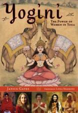 Yogini: The Power of Women in Yoga by Janice Gates