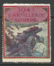 France/WWI 104th Heavy Artillery Regiment DELANDRE poster stamp/label