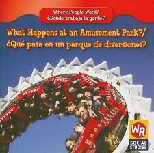 What Happens at an Amusement Park? Que Pasa En Un Parque De Diversiones? (Where