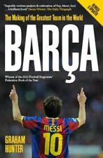 Barca: The Making of the Greatest Team in the World-Graham Hun ..9780956497154