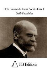 De la Division du Travail Social - Livre I by Émile Durkheim (2015, Paperback)