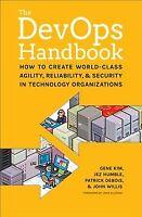 Devops Handbook : How to Create World-Class Agility, Reliability, & Security ...