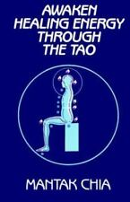 Awaken Healing Energy Through the Tao Mantak Chia by Mantak Chia (1983,...