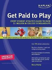 Get Paid to Play: Every Student Athlete's Guide to Over $1 Million in College Sc