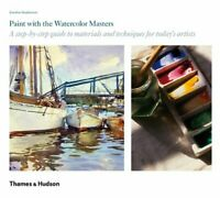 Paint with the Watercolour Masters: A step-by... by Jonathan Stephenson Hardback