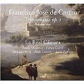 Francisco José De Castro: Trio Sonatas, Op. 1 Bologna, 1695, La Real Camara CD |