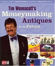 Like New, Tim Wonnacott's Moneymaking Antiques for the Future: Collect Today, Pr