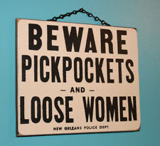 Beware Pickpockets and Loose Women    {Hand-Made in AMERICA}     Wooden Sign