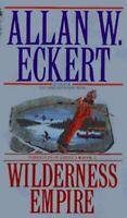 Wilderness Empire [Narratives of America, Book II] , Paperback , Allan W. Eckert