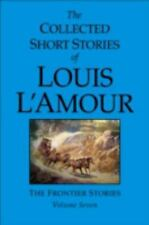 The Collected Short Stories of Louis L'Amour, Volume 7: Frontier Stories by L'A