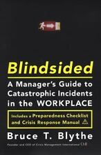Blindsided: A Manager's Guide to Catastrophic Incidents in the Workplace, Blythe