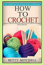 How To Crochet: A Complete Guide for Beginners. How to Crochet Like a Guru with