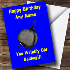 Wrinkly Old Ballbag Personalised Birthday Greetings Card