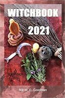 Witchbook 2021 Wicca Calendar with Moonphases,Festivals, Horoscope and much more