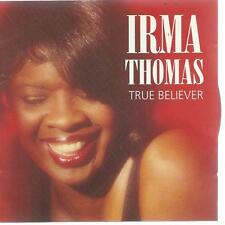 SOUL R&B black music CD - IRMA THOMAS - TRUE BELIEVER ( ref : DC2)