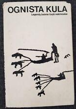 OGNISTA KULA legendy i bajki eskimoskie | Hardback 1970 | Polish book
