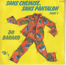 45TRS VINYL 7''/ FRENCH SP DO BARAKO / SANS CHEMISE, SANS PANTALON