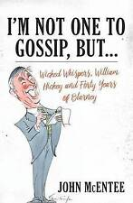 I'm Not One to Gossip, But..., John McEntee, New