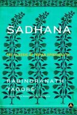 Sadhana : The Classic of Indian Spirituality by Rabindranath Tagore (2004,...
