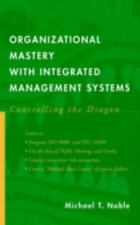 Organizational Mastery with Integrated Management Systems : Controlling the...