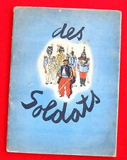 DES SOLDATS par H. KUBNICK  illustrations J.J. PICHARD. Editions Gründ 1938