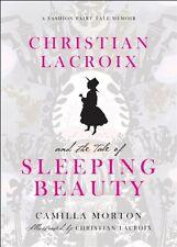 Christian Lacroix and the Tale of Sleeping Beauty: A Fashion Fairy Tale Memoir b
