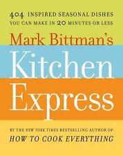 Mark Bittman's Kitchen Express: 404 inspired seasonal dishes you can make in 20