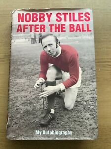 NOBBY STYLES Man MANCHESTER United Signed BOOK - AFTER THE BALL