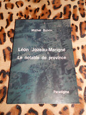 BOIVIN Michel : Léon Jozeau-Marigné, le notable de province - Paradigme, 1990