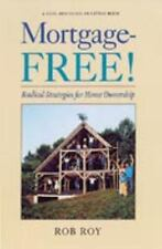 Mortgage-Free!: Radical Strategies for Home Ownership (Real Goods Solar Living B