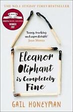 Eleanor Oliphant is Completely Fine: Debut S by Gail Honeyman New Paperback Book