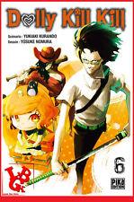 DOLLY KILL KILL 6 06 Aout 2017 Manga Pika Shonen nomura yusuke # NEUF #