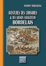 Aventures des Corsaires et des grands Navigateurs bordelais • Henry Ribadieu
